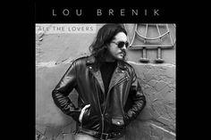 "Lou Brenik presenta su single ""All the Lovers"""