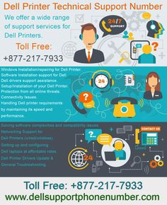 1-877-217-7933 Dell Printer Technical Support Phone Number  Dial for Dell Printer Technical Support Phone Number on toll free 1-877-217-7933 to get quick solution. Dell Related problem, connection error, slow System, and driver issue in printer.