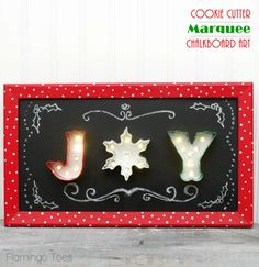 This cookie cutter marquee chalkboard from @Bev {Flamingo Toes} is #fabulouslyfestive!  Such a cute idea!