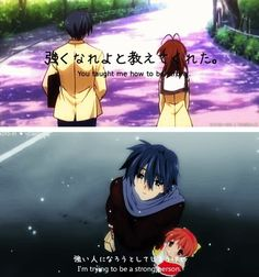 "Clannad/Clannad: After Story ""You taught me how to be strong, now I'm trying to be a strong person."""