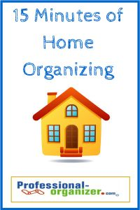 15 minutes of #Home #Organizing baby steps, just minutes, and then you are done!
