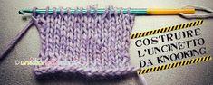 Knooking, ovvero lavorare a maglia con un uncinetto! Ecco un sistema semplicissimo per costruire un uncinetto fai da te per lavorare a Knooking.