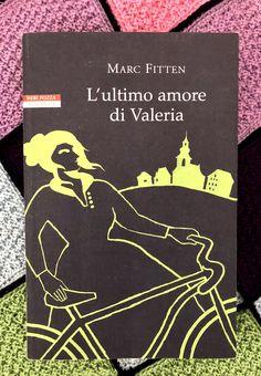 Il massimo dei voti per questo capolavoro! Online su BooksCafè...L'ultimo amore di Valeria – Marc Fitten