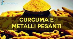 La curcuma è un potente chelante di metalli pesanti e ripara i danni dell'alluminio