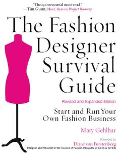 The Fashion Designer Survival Guide: Start and Run your Own Fashion Business book featuring advice from Diane von Furstenberg and Tim Gunn