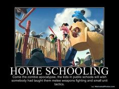 Also, homeschooling prepares you for real life (because you're in it!)
