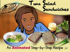 Tuna Salad Sandwich - Animated Step-by-Step Recipe  Available in 3 formats: Regular, SymbolStix, PCS