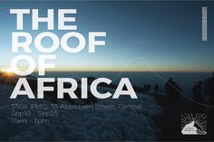 """""""THE ROOF OF AFRICA"""" Exhibition from 10 to 25 September at S504 PMQ 元創方 