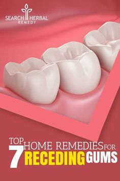 Top 7 Home Remedies For Receding Gums #oralgumremedies