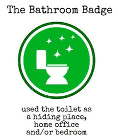 Motherhood Badges: The Bathroom Badge