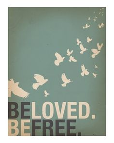 Be Loved Be Free