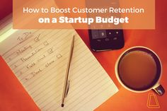 How to Boost Customer Retention on a Startup Budget