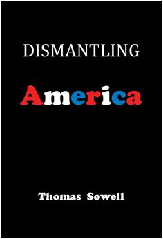 Buy Dismantling America: and other controversial essays by Thomas Sowell and Read this Book on Kobo's Free Apps. Discover Kobo's Vast Collection of Ebooks and Audiobooks Today - Over 4 Million Titles! Books To Read, My Books, Political Books, America Online, English Book, Book Lists, Free Ebooks, Books Online, This Book