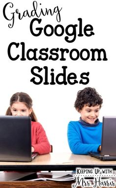 Grading Google Classroom Slides - Using Google Classrooms in your room this year
