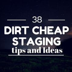 38 Dirt-Cheap Home Staging Ideas & Tips To Sell Your Home For More. - These dirt cheap home staging ideas will help tip buyers in your favor. The stats prove it out. These cheap tips will help you get more when you sell, and often sell it faster.