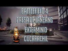 BATTLEFIELD 4 PRESA DE LANCANG TCT EQUIPOS   EXTERMINIO CUCARACHIL   PC ...
