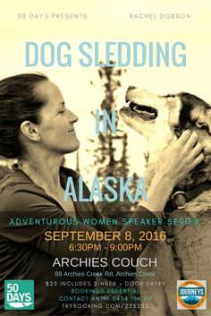 50 DAYS presents the Adventurous Women Speaker Series, inspiring women sharing their stories of adventure and travel. Next in our Spring series we go to Alaska with Rachel Dobson.  Owner of Small Journeys in Perth, Rachel has spent the last 20 years travelling, exploring and working around the world. Join 50 DAYS as Rachel shares her passion of wild places & people, dog sledding through the Alaskan backcountry.