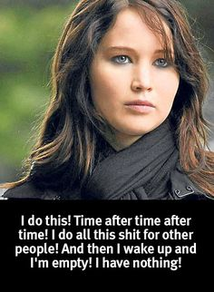 Quote from Silver Linings Playbook. But man, is this the story of my life. Feeling like an empty lonely shell.