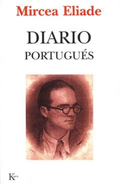 Diario portugués, (1941-1945). Mircea Eliade. 2001. Religion, Book Covers, Books, Ideas, Continents, Diary Book, Authors, Reading, Thoughts