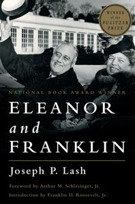 The Story of Their Relationship Based on Eleanor Roosevelt's Private Papers
