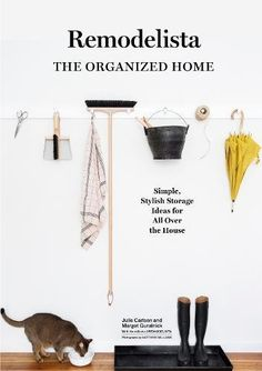 Remodelista: The Organized Home: Simple, Stylish Storage ...