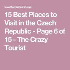 15 Best Places to Visit in the Czech Republic - Page 6 of 15 - The Crazy Tourist