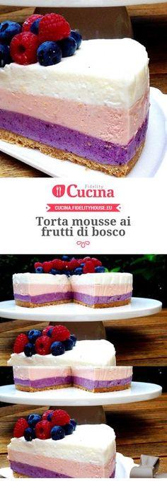 Torta mousse ai frutti di bosco Torte Cake, Cake & Co, Sweet Recipes, Cake Recipes, Dessert Recipes, Happiness Recipe, Mousse Cake, Sweet Cakes, Summer Desserts