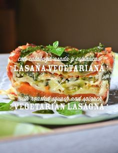 Vegetarian and healthy focused. Written in Spanish and English which is fun. Many interesting recipes and very good pictures. Not gluten-free focused. Vegetarian Lasagna Recipe, Veggie Lasagna, Spinach Lasagna, Healthy Cooking, Healthy Eating, Cooking Recipes, Healthy Food, Veggie Recipes, Healthy Recipes