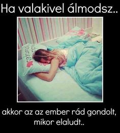 Then somebody dreams with me quite often- Akkor velem elég sokszor álmodik valaki Then somebody dreams with me quite often - Favorite Quotes, Best Quotes, Life Quotes, Dont Break My Heart, Sad Stories, Truth Hurts, Quotations, Qoutes, Love Photos