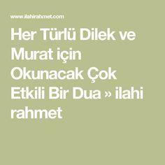 Her Türlü Dilek ve Murat için Okunacak Çok Etkili Bir Dua » ilahi rahmet