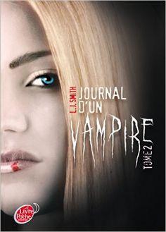 Amazon.fr - Journal d'un vampire - Tome 2 - L.J. Smith - Livres