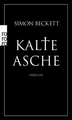 Kalte Asche: David Hunters 2. Fall von Simon Beckett http://www.amazon.de/dp/3499241951/ref=cm_sw_r_pi_dp_ib4zwb04D936M