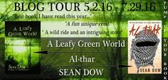 Check out this ‪#‎BookTour‬ featuring, A Leafy Green World and Al-thar by Sean Dow! Learn more about the books and the author, and read an excerpt here!