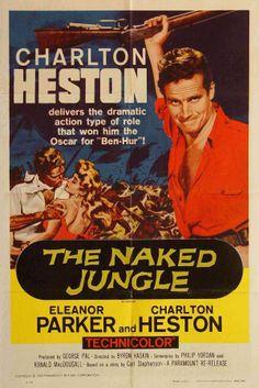 """The Naked Jungle"" (1954). COUNTRY: United States. DIRECTOR: Byron Haskin. SCREENWRITER: Philip Yordan  Ranald MacDougall. CAST: Charlton Heston, Eleanor Parker, William Conrad, Abraham Sofaer, Norma Calderon, John Dierkes"