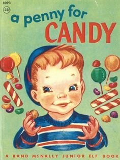 candy candy candy -- I had this little book and loved it.  Hop, skip, jump and the pennie was dropped only for another child to find it -- when they all got to the candy store the same penny had been dropped and picked up over and over again.