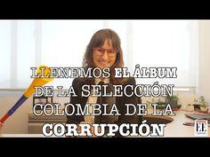 Llenemos el álbum de la Selección Colombia de la Corrupción - La Pulla c...