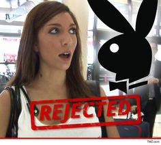 Farrah Abraham, Playboy rejected her; LOL!