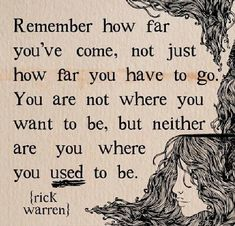 Remember how far you've come. Rick Warren quote. Words that inspire.