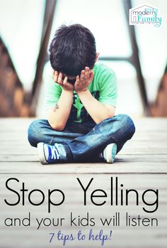 Stop yelling and your kids will listen - find out how.  yourmodernfmaily.com