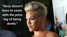 P!nk's (Alecia Moore) notable quotes that highlight what beautifully strong creatures women are