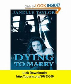 Dying to Marry (9780786274529) Janelle Taylor , ISBN-10: 0786274522  , ISBN-13: 978-0786274529 ,  , tutorials , pdf , ebook , torrent , downloads , rapidshare , filesonic , hotfile , megaupload , fileserve