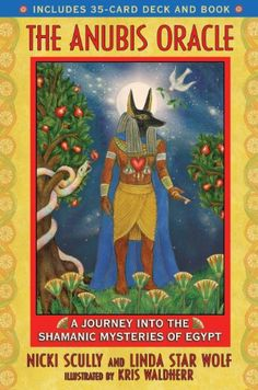 The Anubis Oracle: A Journey into the Shamanic Mysteries of Egypt by Nicki Scully (It's actually quite good)