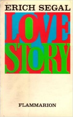Love Story, the irresistible tale of a rich preppy boy and a smart aleck girl (who will get cancer) by Erich Segal, was the weepy journey that millions of people signed up for willingly.