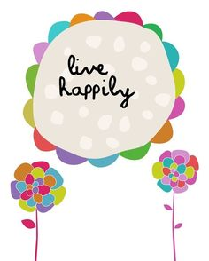 Live Happily  8x10 Art Print by pennywishes on Etsy, $15.00