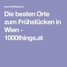 Die besten Orte zum Frühstücken in Wien - 1000things.at