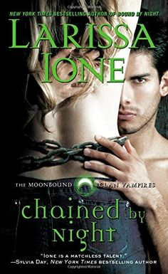 Chained by Night (Moonbound Clan Vampires) by Larissa Ione http://www.amazon.com/dp/1476700184/ref=cm_sw_r_pi_dp_uDVoub0F4KAYC