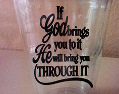 If God Brings You To It He will Bring You Through It Acrylic Tumbler Or Mason Jar