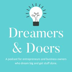 Dreamers & Doers podcast is for entrepreneurs and business owners who dream big and get stuff done. Lots of inspiration, advice and motivation for business women, freelancers, bosses, creative business owners and marketers. This business podcast also includes PR, marketing, social media and SEO advice. Business Women, Online Business, Online Training Courses, Influencer Marketing, Public Relations, Business Opportunities, Getting Things Done, Dream Big, Creative Business