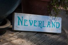 Hey, I found this really awesome Etsy listing at https://www.etsy.com/listing/154692762/neverland-hand-painted-sign