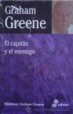 El capitán y el enemigo/Graham Greene - Biblioteca Graham Greene - Edhasa